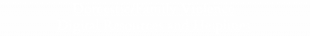 Domestic/Family Violence - Digital Resources and Helplines