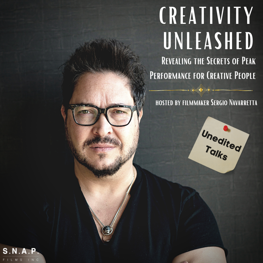 Podcast cover for Creativity Unleashed | Revealing the Secrets of Peak Performance for Creative People | Hosted by Filmmaker Sergio Navarretta | Unedited Talks
